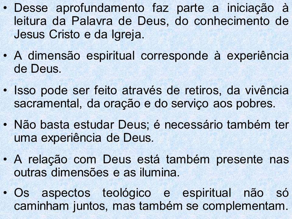 Desse aprofundamento faz parte a iniciação à leitura da Palavra de Deus, do conhecimento de Jesus Cristo e da Igreja.