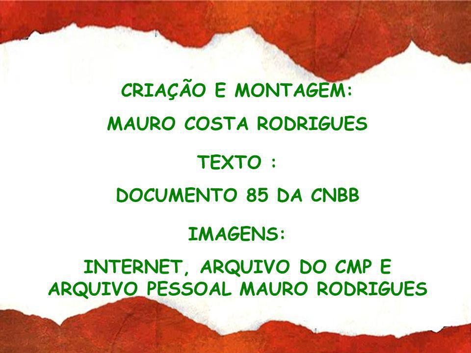 INTERNET, ARQUIVO DO CMP E ARQUIVO PESSOAL MAURO RODRIGUES