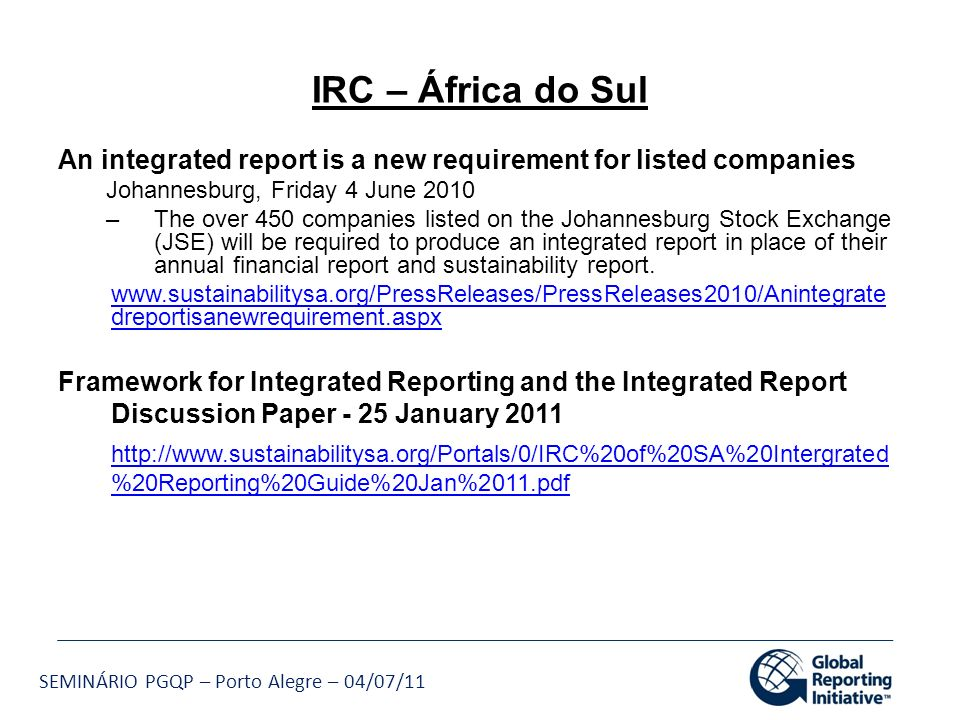 IRC – África do Sul An integrated report is a new requirement for listed companies. Johannesburg, Friday 4 June 2010.
