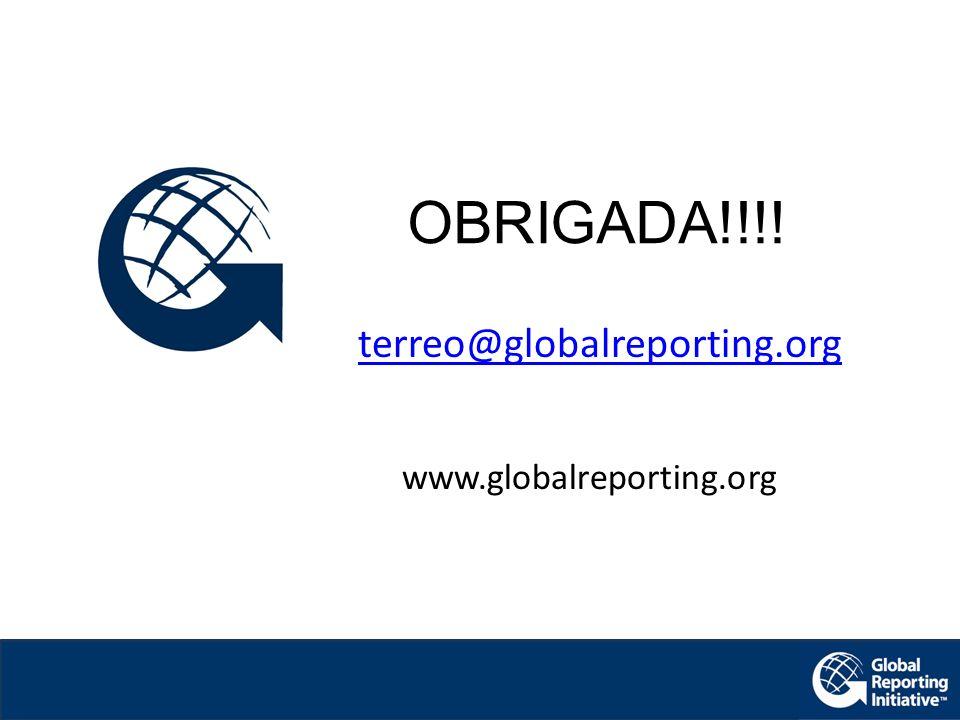OBRIGADA!!!! terreo@globalreporting.org www.globalreporting.org