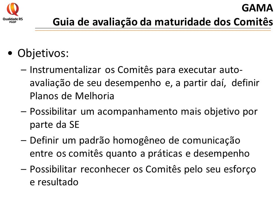 Objetivos: GAMA Guia de avaliação da maturidade dos Comitês