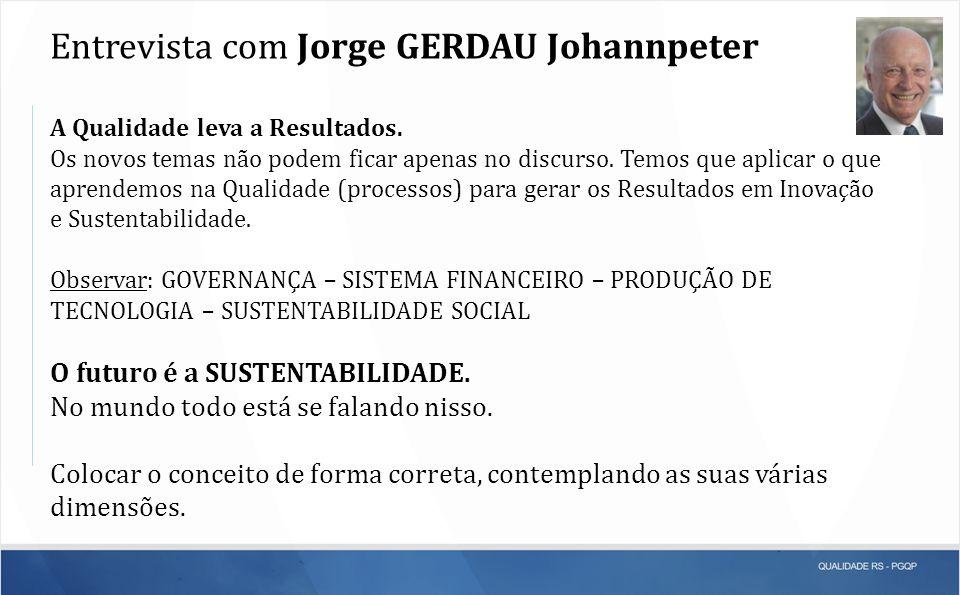 Entrevista com Jorge GERDAU Johannpeter