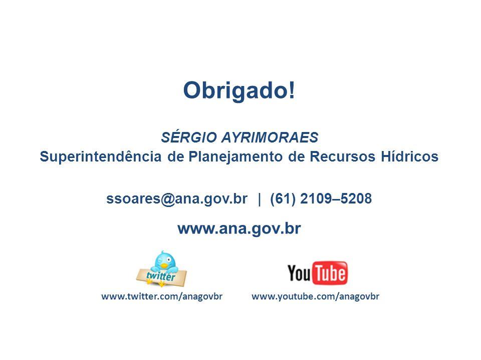 Obrigado! www.ana.gov.br SÉRGIO AYRIMORAES