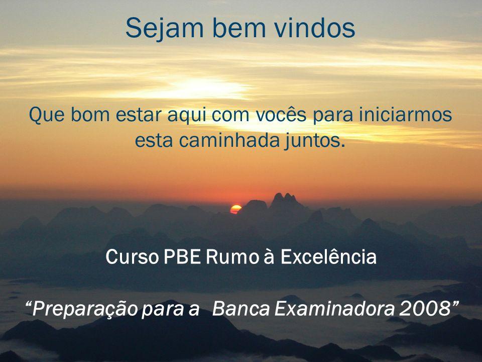 Curso PBE Rumo à Excelência Preparação para a Banca Examinadora 2008