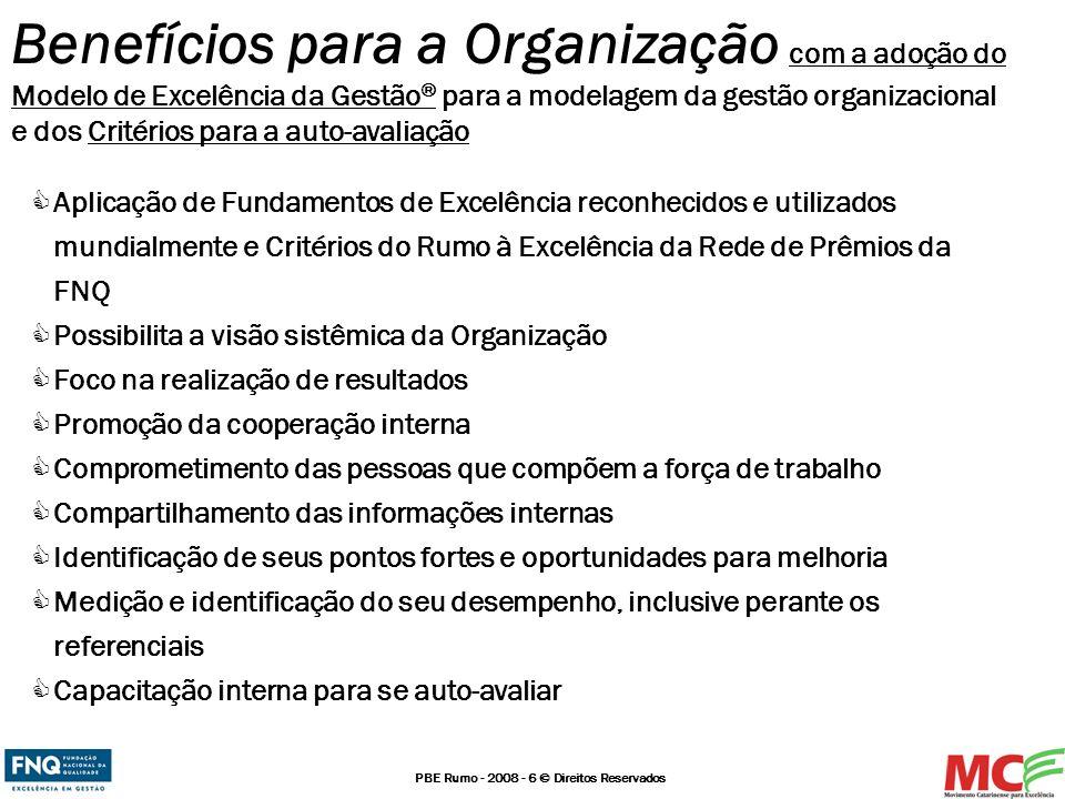 Benefícios para a Organização com a adoção do Modelo de Excelência da Gestão® para a modelagem da gestão organizacional e dos Critérios para a auto-avaliação