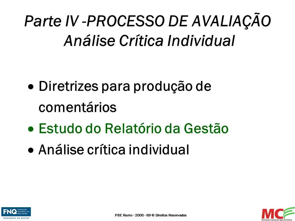 Parte IV -PROCESSO DE AVALIAÇÃO Análise Crítica Individual