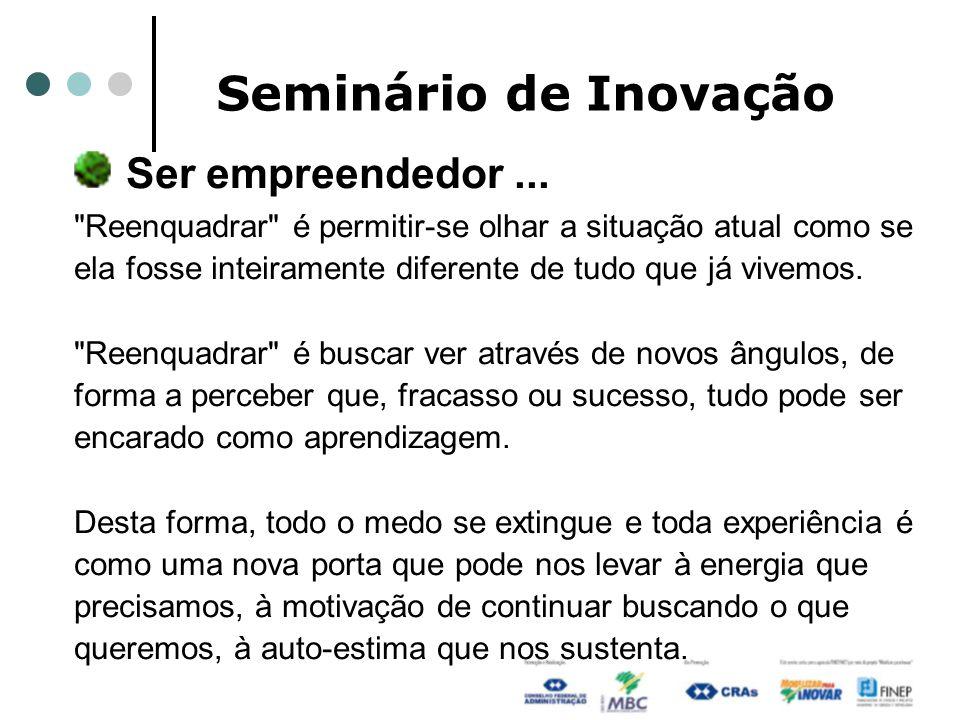 Ser empreendedor ... Seminário de Inovação