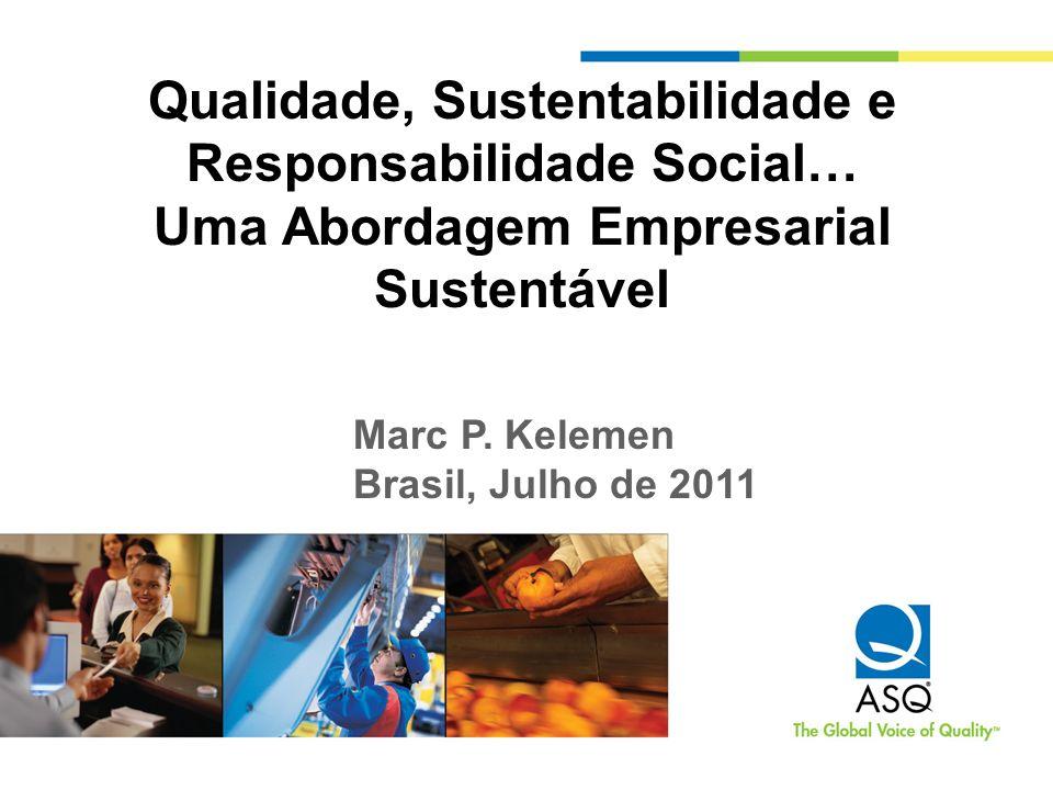 Qualidade, Sustentabilidade e Responsabilidade Social… Uma Abordagem Empresarial Sustentável