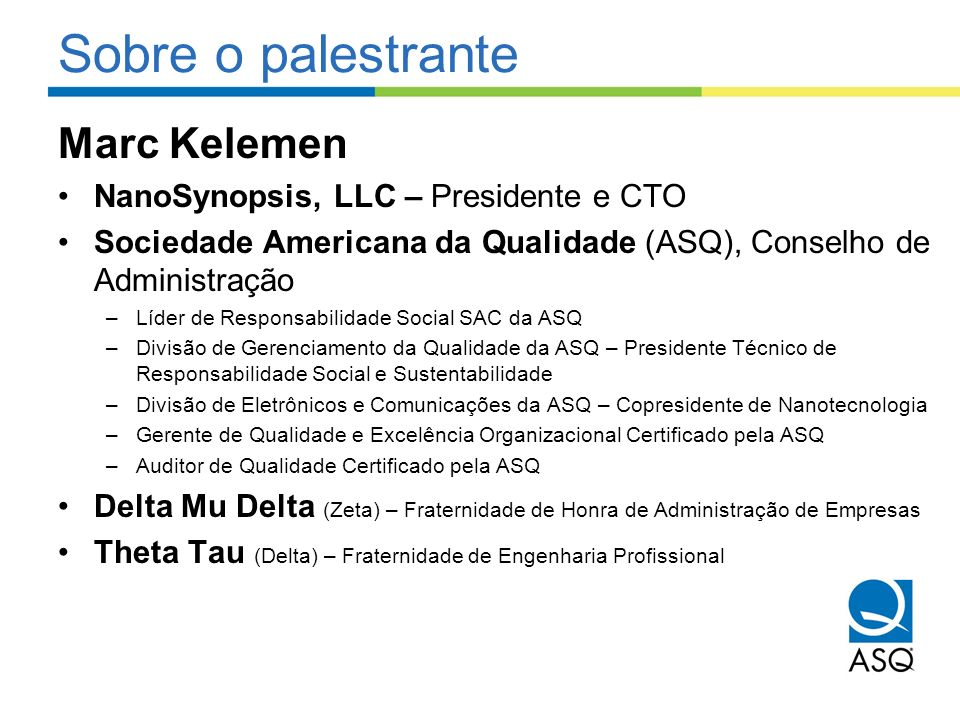 Sobre o palestrante Marc Kelemen NanoSynopsis, LLC – Presidente e CTO