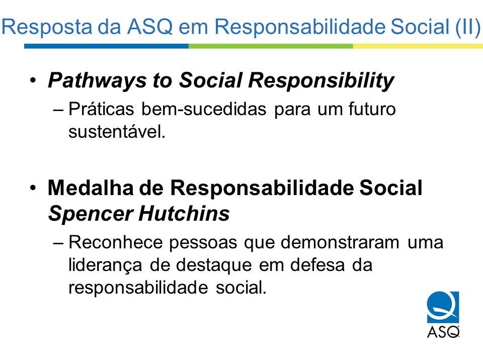 Resposta da ASQ em Responsabilidade Social (II)