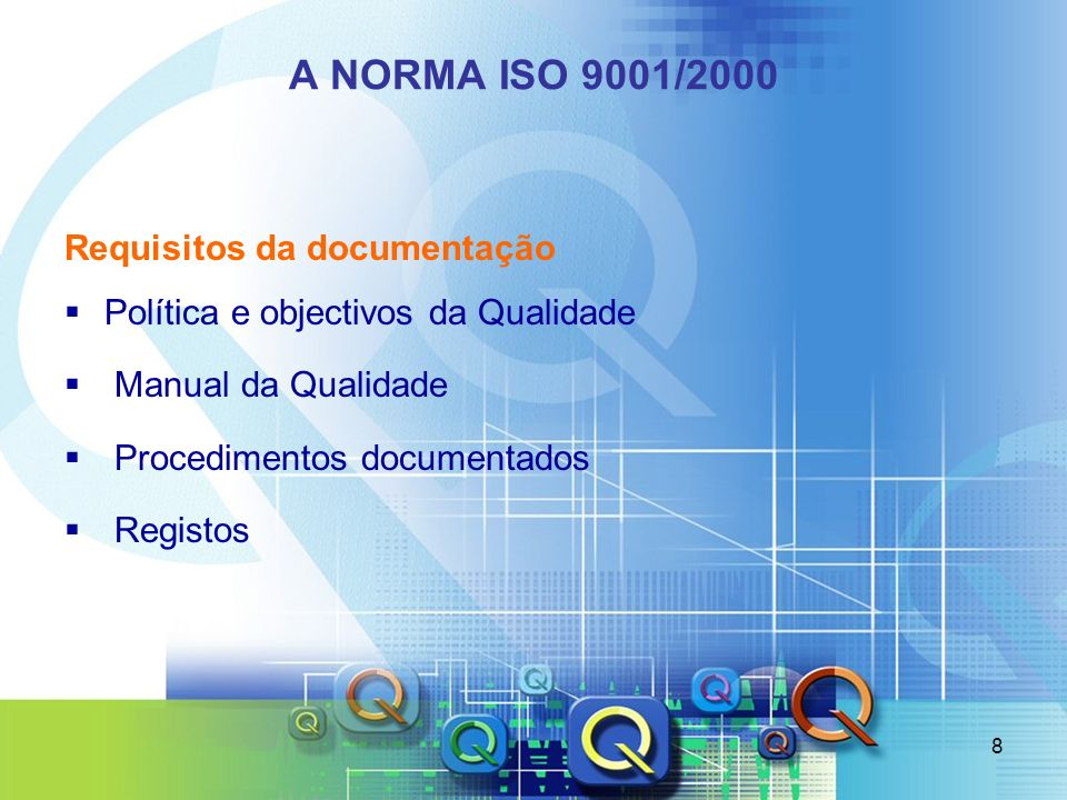 A NORMA ISO 9001/2000 Requisitos da documentação
