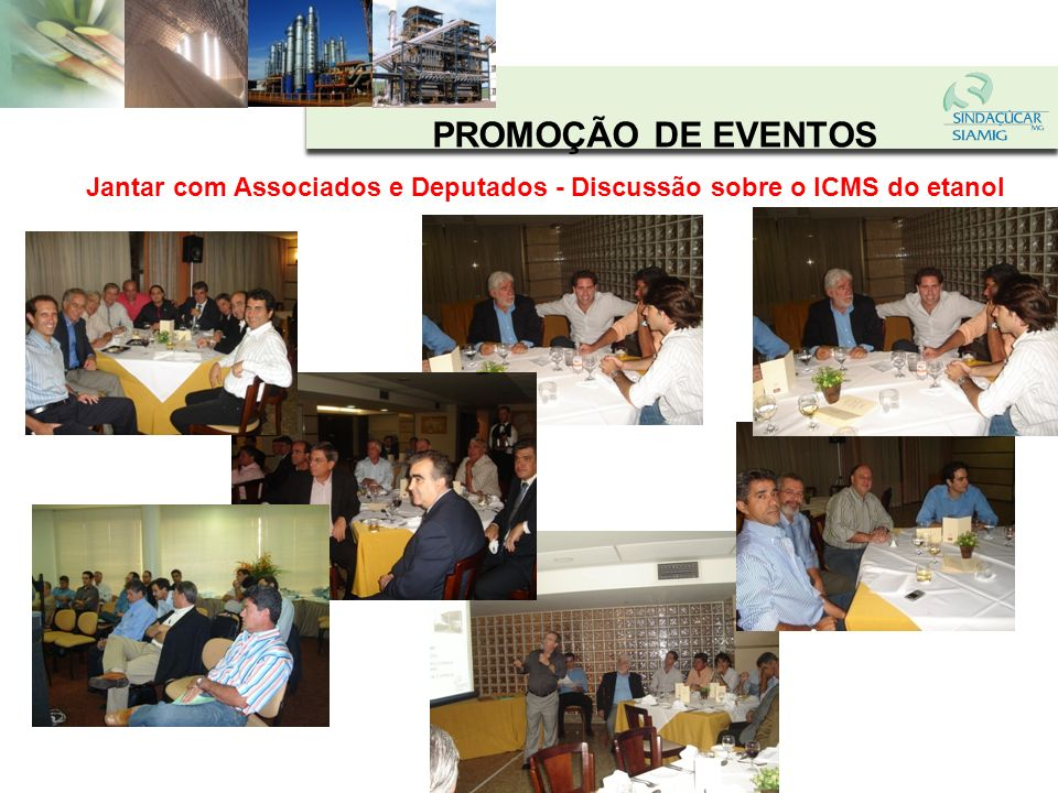 Jantar com Associados e Deputados - Discussão sobre o ICMS do etanol