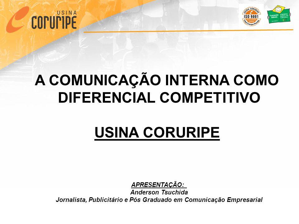 A COMUNICAÇÃO INTERNA COMO DIFERENCIAL COMPETITIVO USINA CORURIPE