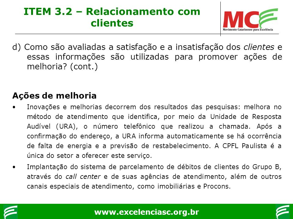 ITEM 3.2 – Relacionamento com clientes
