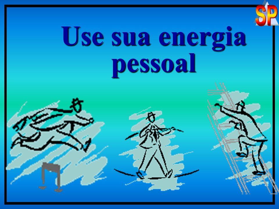Use sua energia pessoal