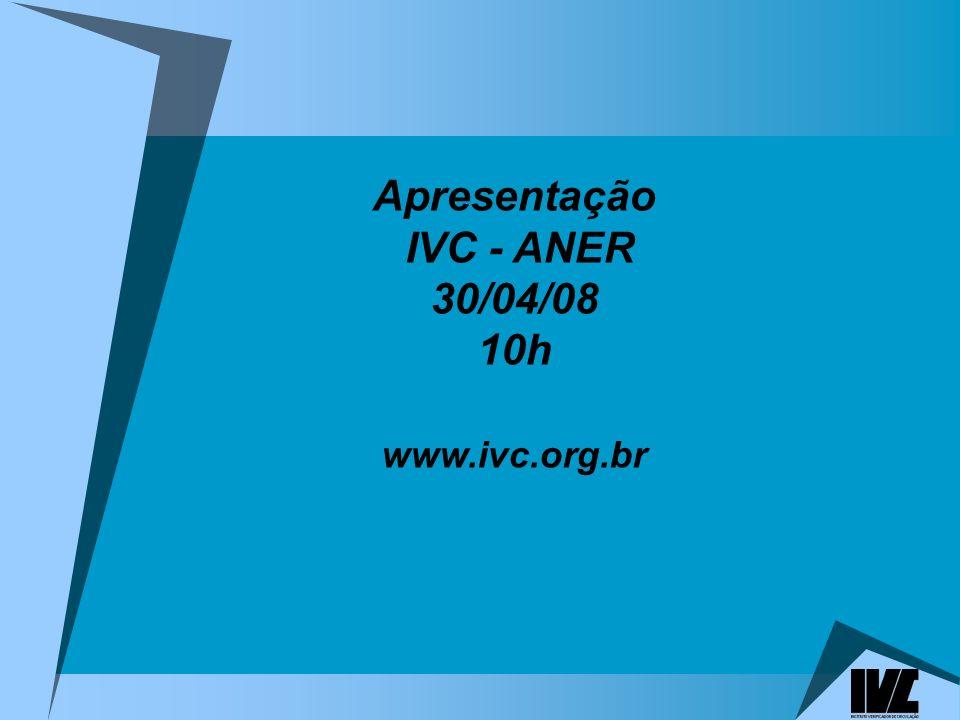 Apresentação IVC - ANER 30/04/08 10h