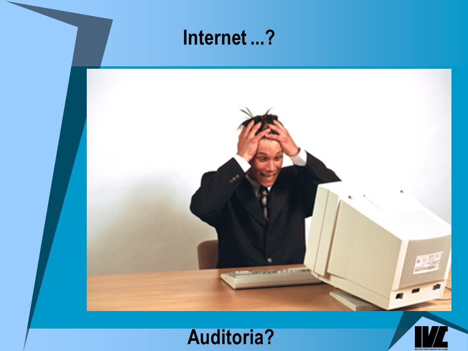 Internet ... Auditoria