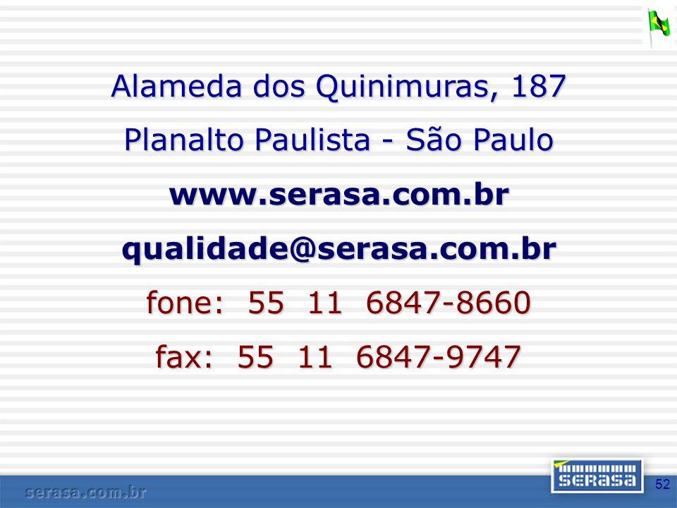 Alameda dos Quinimuras, 187 Planalto Paulista - São Paulo www. serasa
