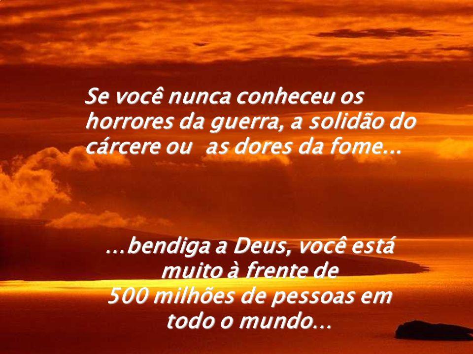 …bendiga a Deus, você está