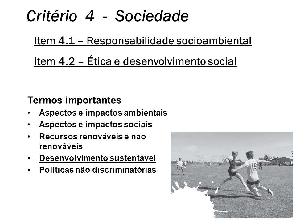Critério 4 - Sociedade Item 4.1 – Responsabilidade socioambiental
