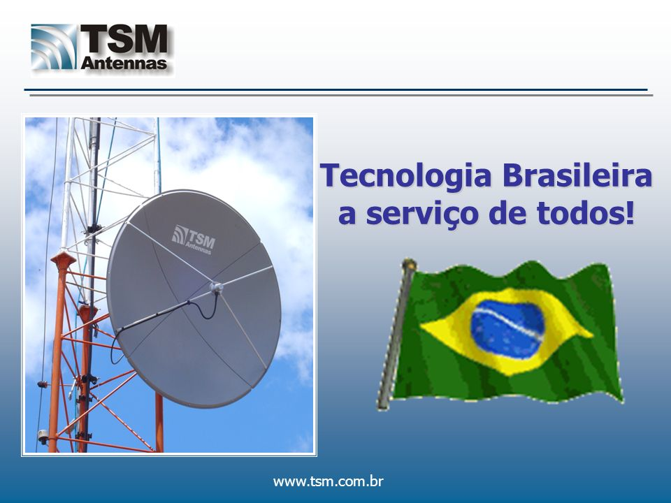 Tecnologia Brasileira a serviço de todos!