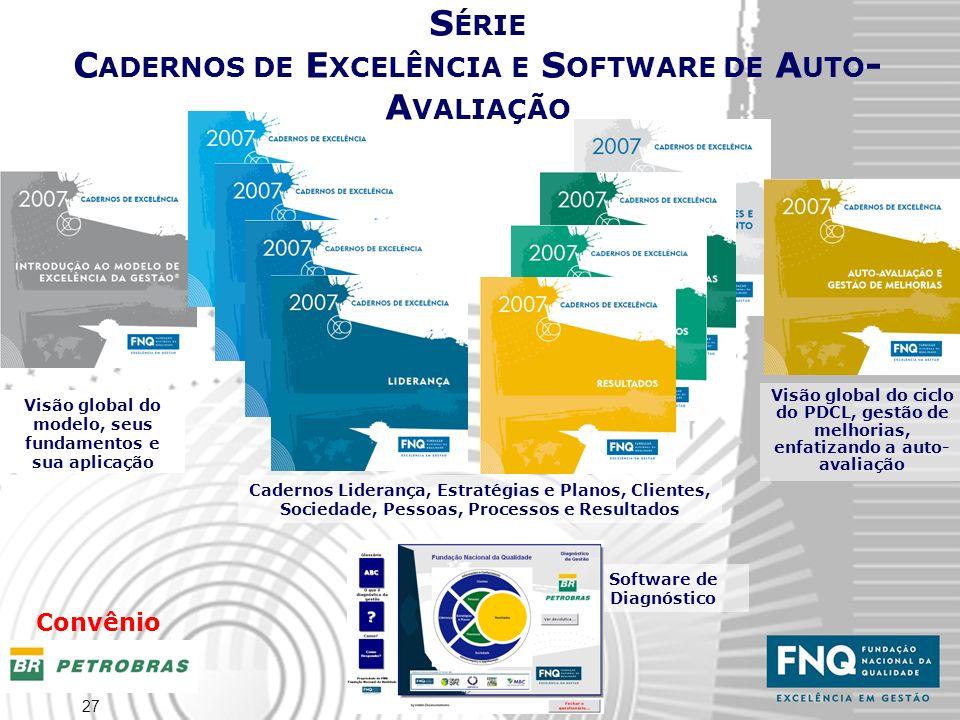SÉRIE CADERNOS DE EXCELÊNCIA E SOFTWARE DE AUTO-AVALIAÇÃO