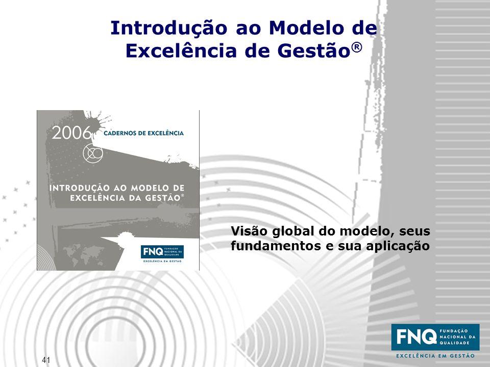 Introdução ao Modelo de Excelência de Gestão®