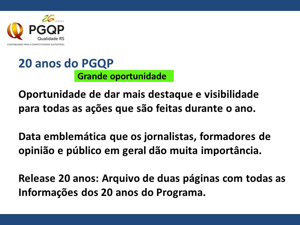 20 anos do PGQP Oportunidade de dar mais destaque e visibilidade