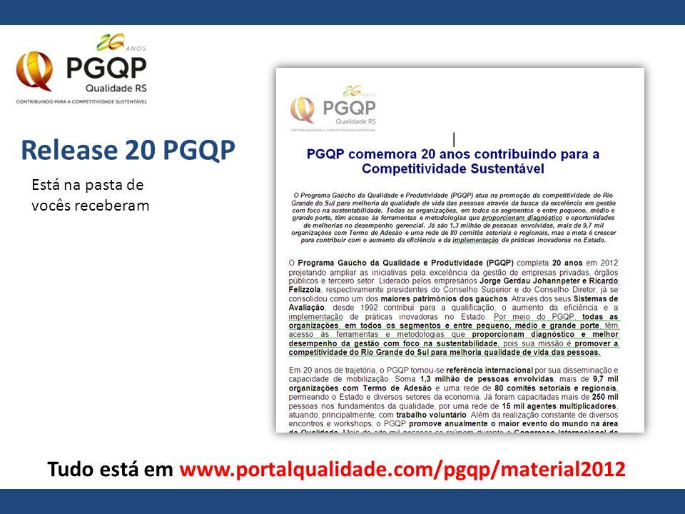 Release 20 PGQP Tudo está em www.portalqualidade.com/pgqp/material2012