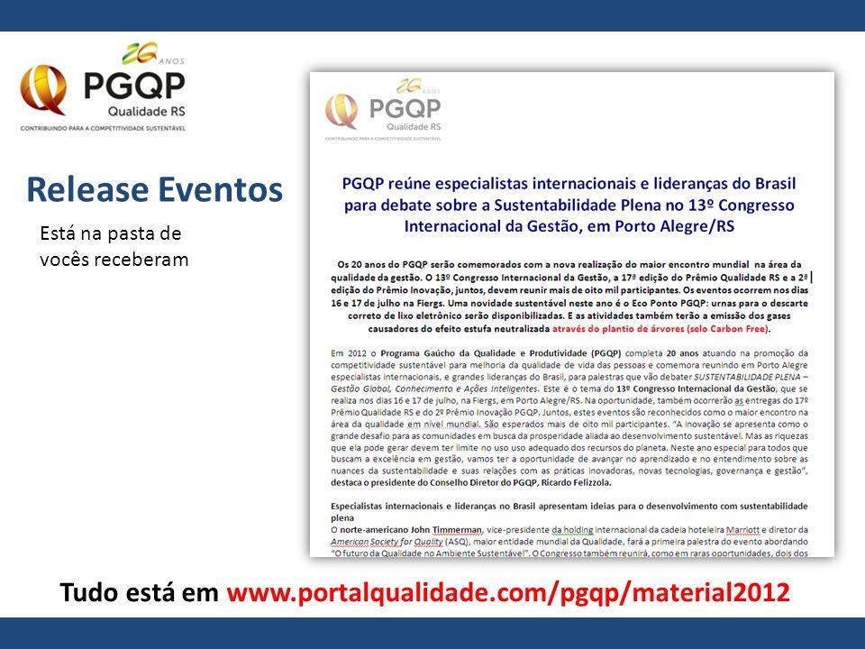 Release Eventos Tudo está em www.portalqualidade.com/pgqp/material2012