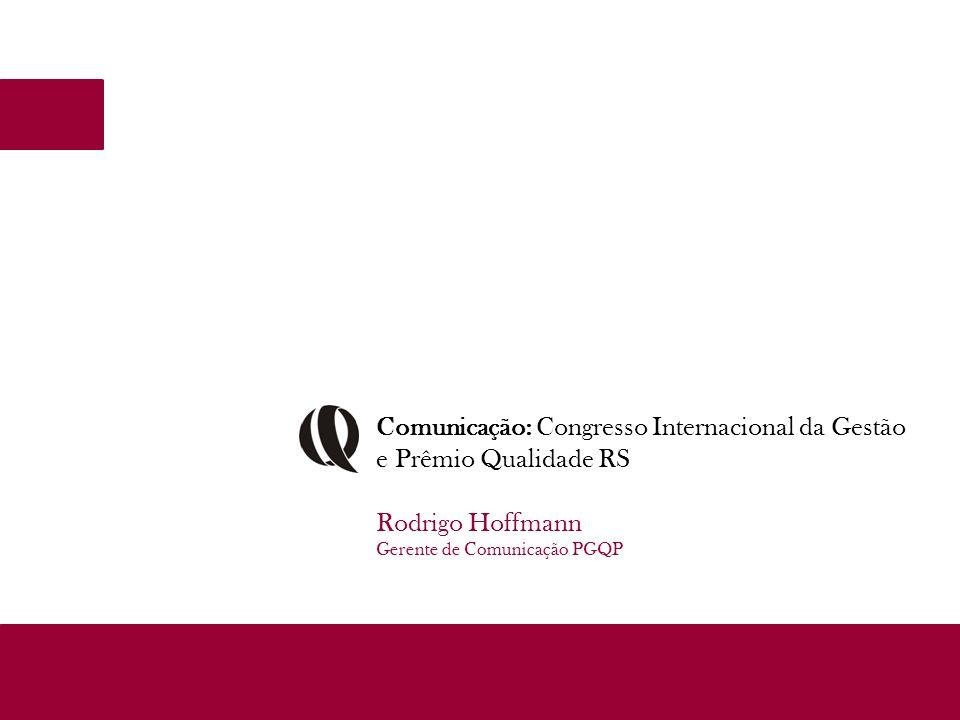 Comunicação: Congresso Internacional da Gestão e Prêmio Qualidade RS
