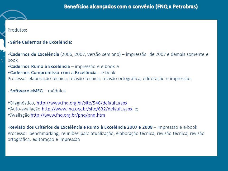 Benefícios alcançados com o convênio (FNQ x Petrobras)