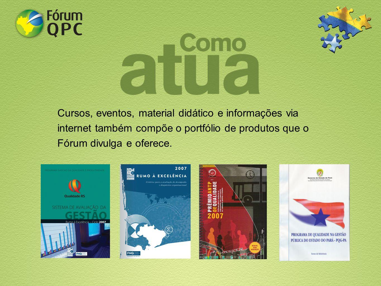 Cursos, eventos, material didático e informações via internet também compõe o portfólio de produtos que o Fórum divulga e oferece.