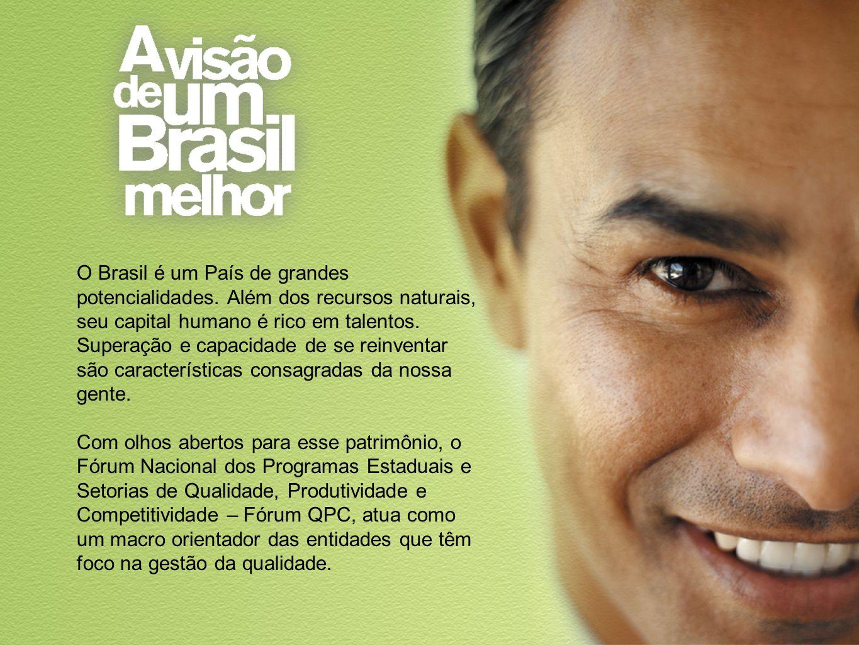 O Brasil é um País de grandes potencialidades
