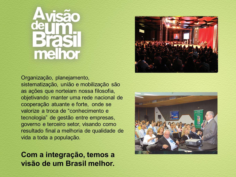 Com a integração, temos a visão de um Brasil melhor.
