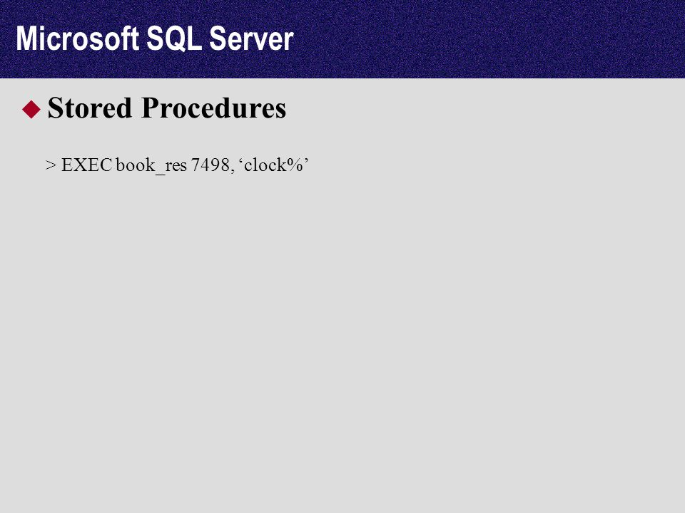 Microsoft SQL Server Stored Procedures