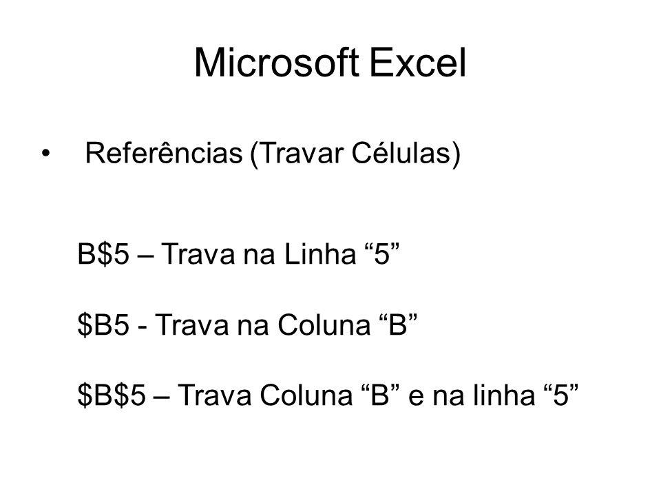 Microsoft Excel Referências (Travar Células) B$5 – Trava na Linha 5