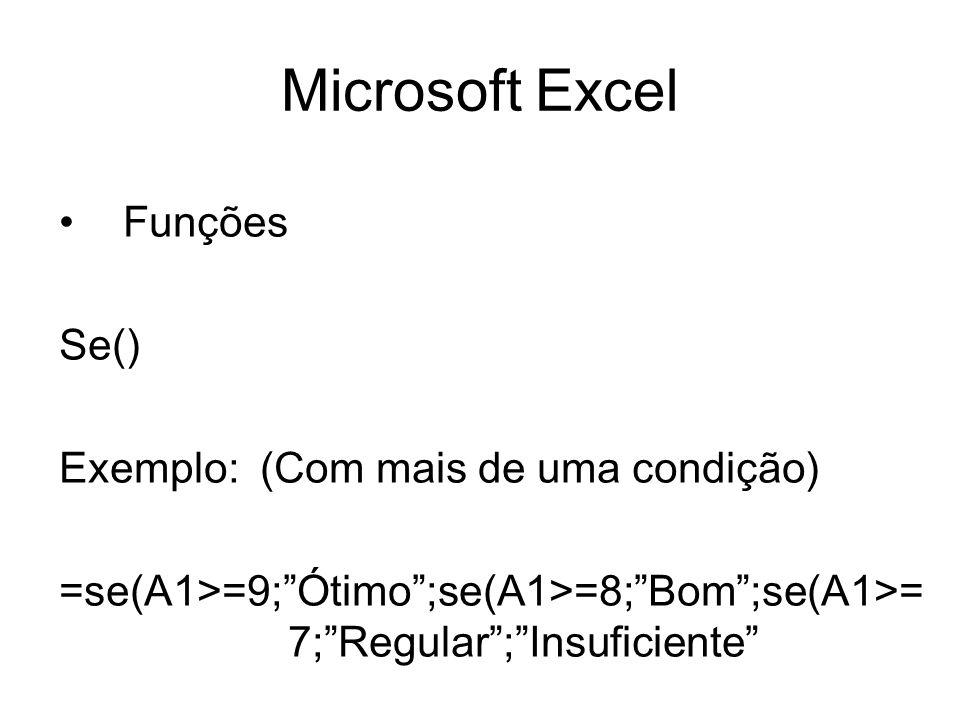 Microsoft Excel Funções Se() Exemplo: (Com mais de uma condição)