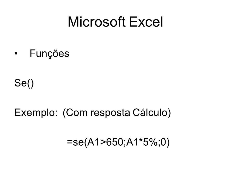 Microsoft Excel Funções Se() Exemplo: (Com resposta Cálculo)