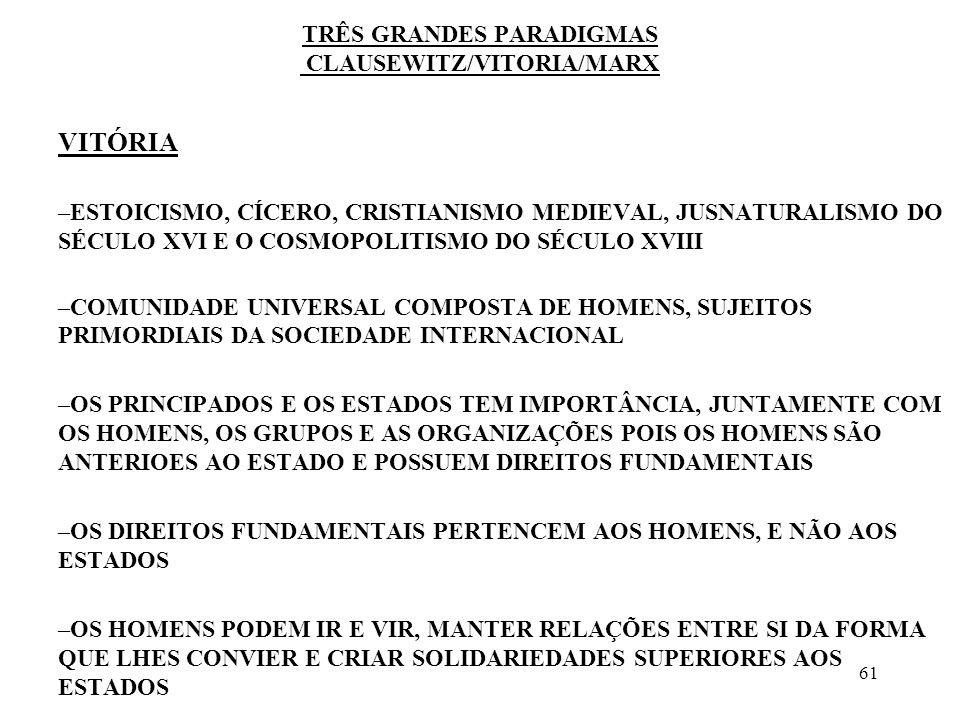TRÊS GRANDES PARADIGMAS CLAUSEWITZ/VITORIA/MARX