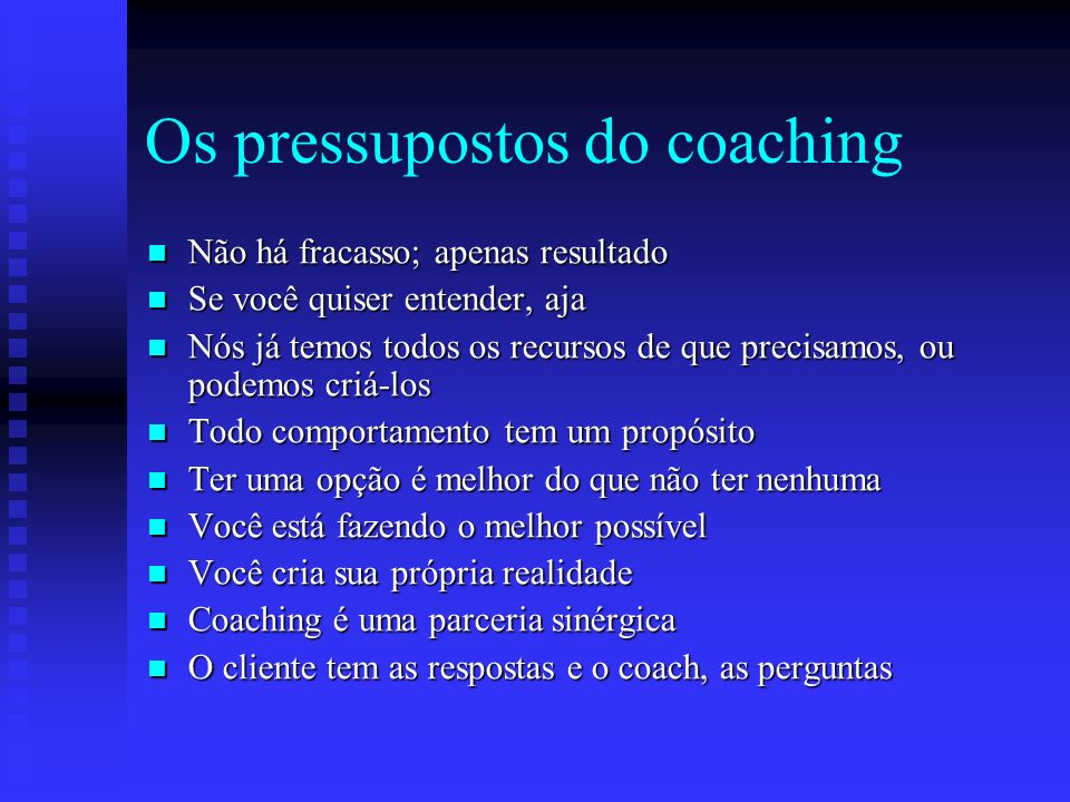 Os pressupostos do coaching