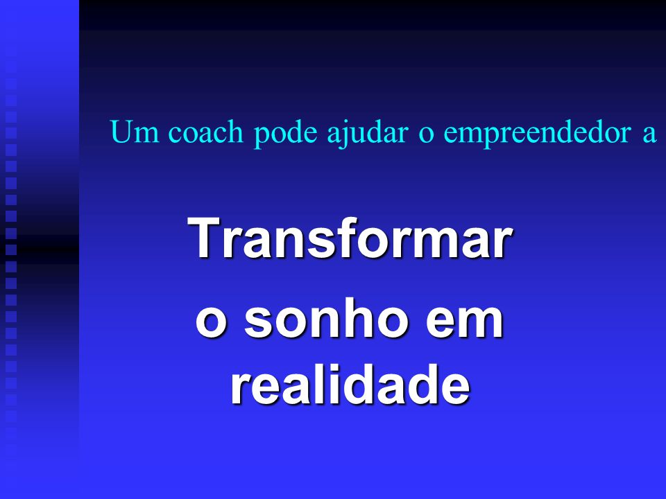 Um coach pode ajudar o empreendedor a