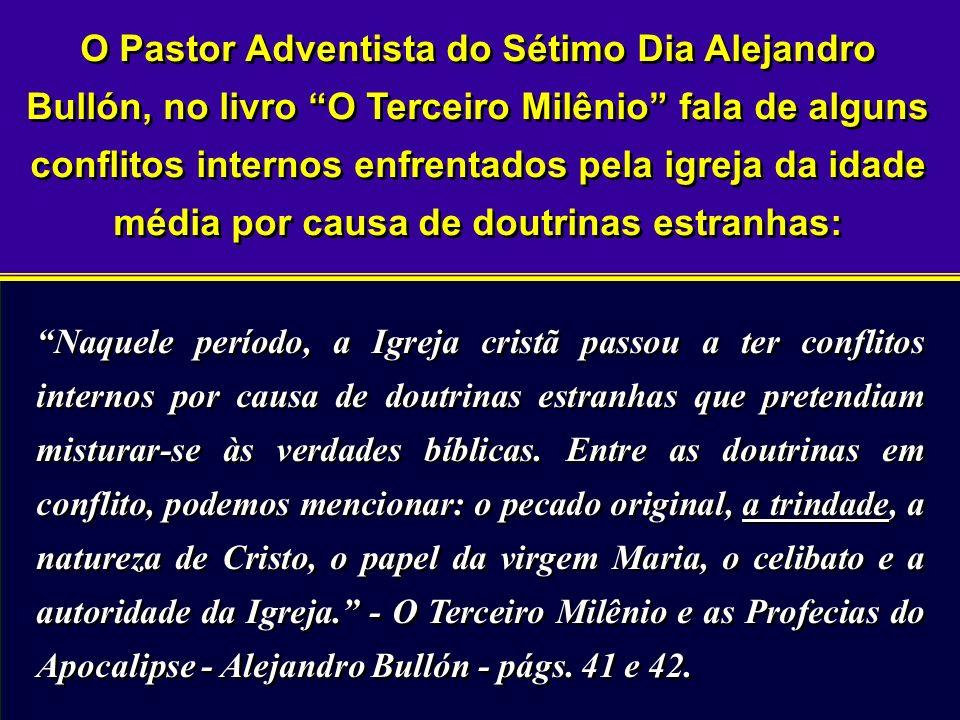 O Pastor Adventista do Sétimo Dia Alejandro Bullón, no livro O Terceiro Milênio fala de alguns conflitos internos enfrentados pela igreja da idade média por causa de doutrinas estranhas: