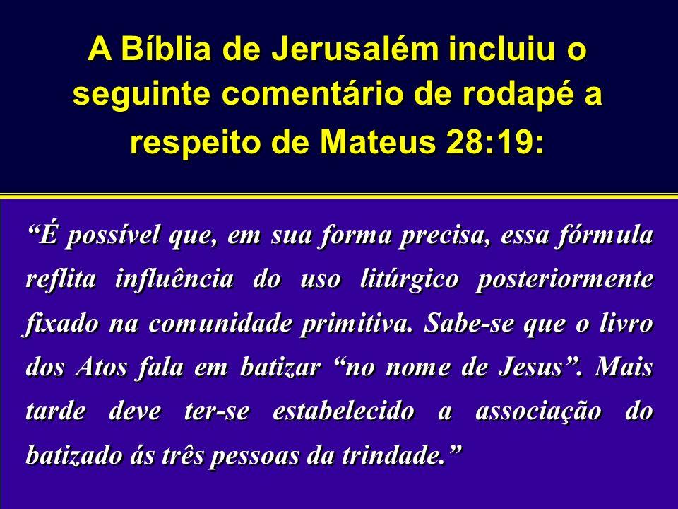 A Bíblia de Jerusalém incluiu o seguinte comentário de rodapé a respeito de Mateus 28:19:
