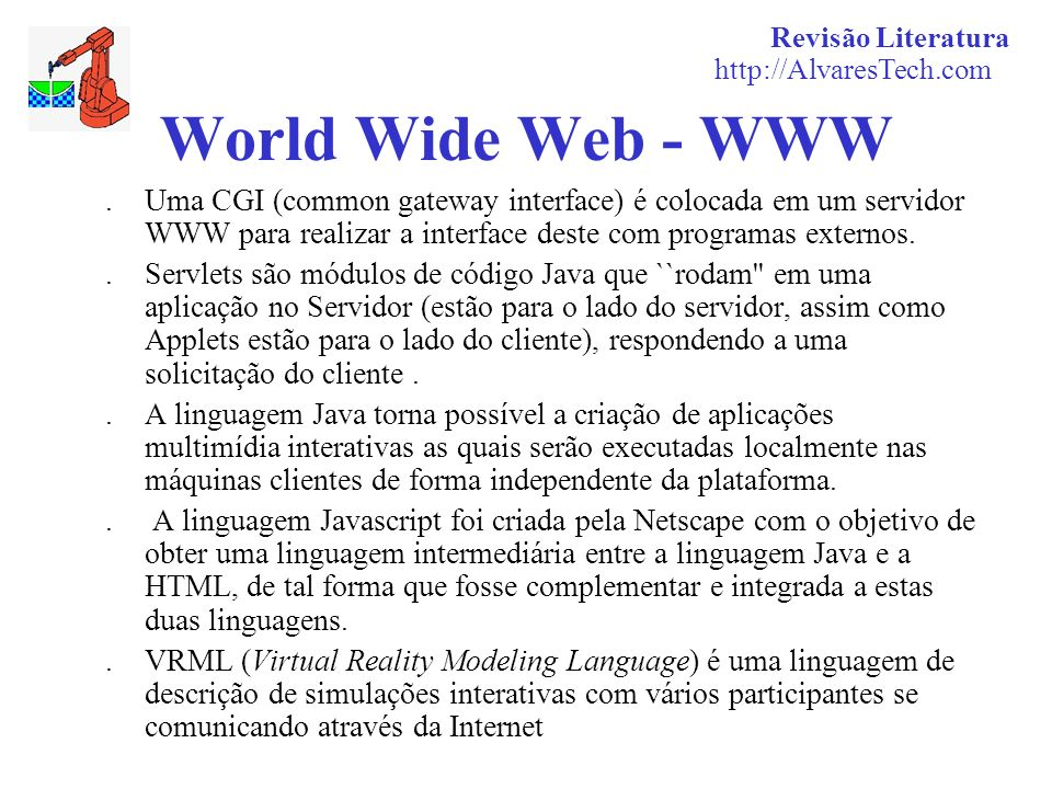 Revisão Literatura http://AlvaresTech.com. World Wide Web - WWW.