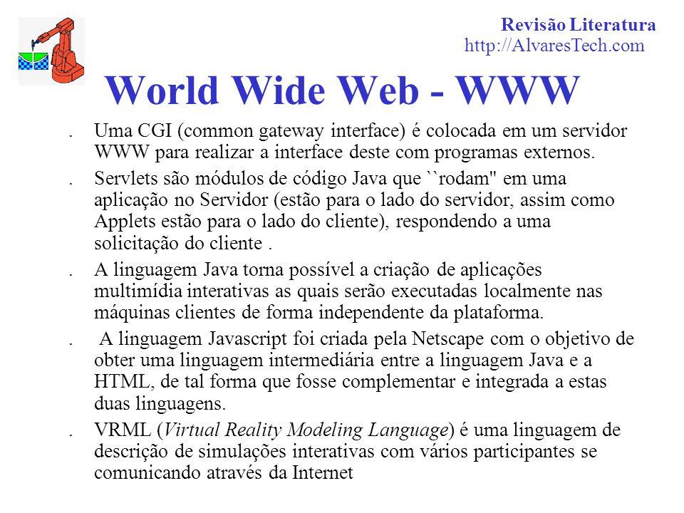 Revisão Literaturahttp://AlvaresTech.com. World Wide Web - WWW.
