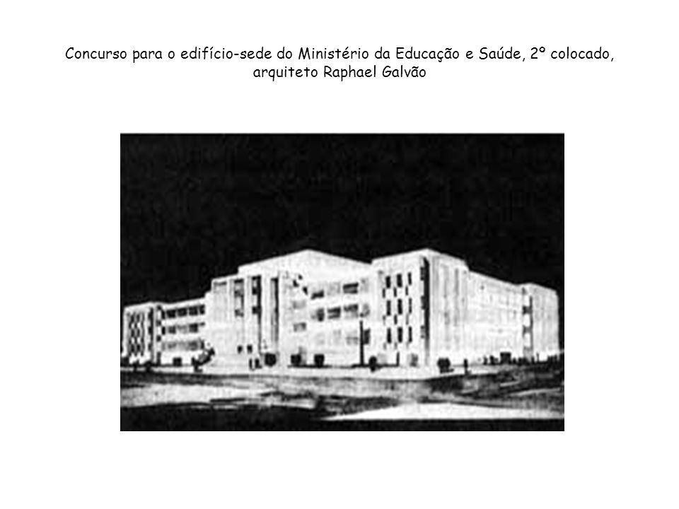 Concurso para o edifício-sede do Ministério da Educação e Saúde, 2º colocado, arquiteto Raphael Galvão