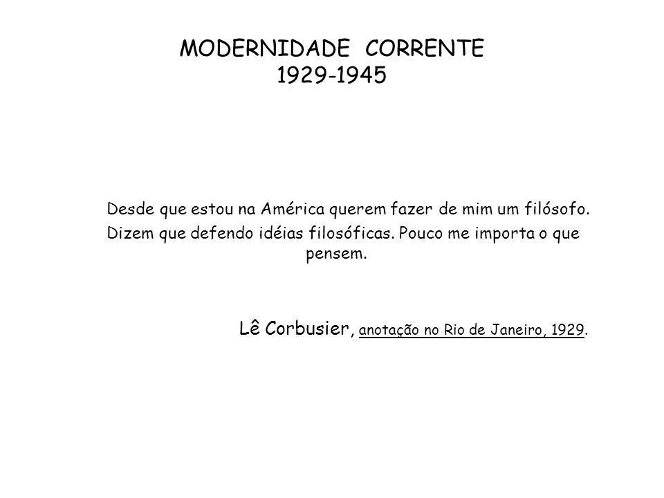 MODERNIDADE CORRENTE 1929-1945