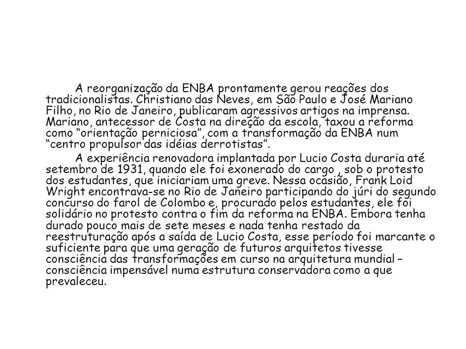 A reorganização da ENBA prontamente gerou reações dos tradicionalistas