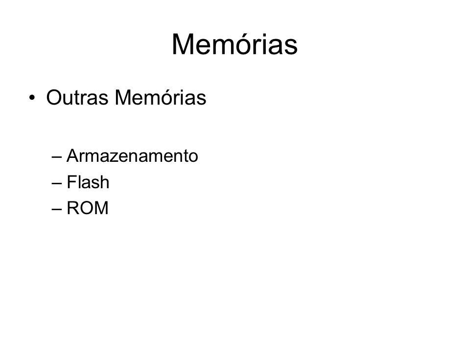 Memórias Outras Memórias Armazenamento Flash ROM